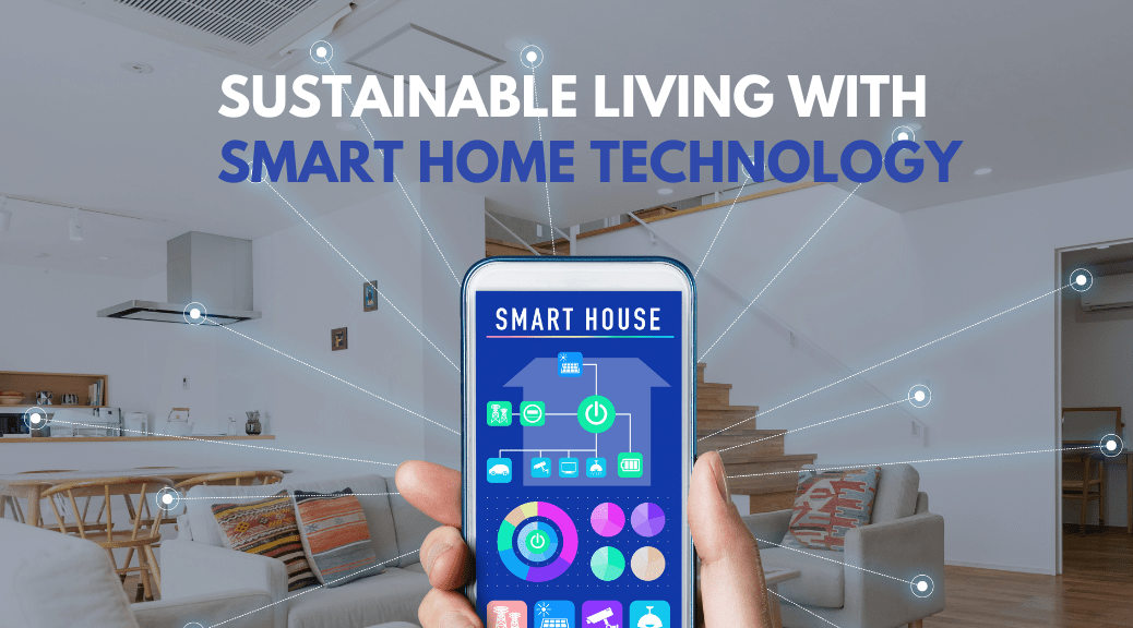 Sustainable Living with Smart Home Technology