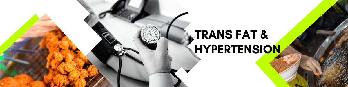 Transfat & Hypertension